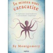 In mintea unei caracatite ( Editura: Art, Autor: Sy Montgomery ISBN 978-606-710-551-3 )