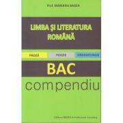 Limba si literatura romana pentru BAC. Compendiu. Proza. Poezie. Dramaturgie ( Editura: Badea, Autor: Mariana Badea ISBN 978-973-1722-13-9 )