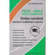 Limba romana admitere in invatamantul superior / Teste Grila ( Editura: Badea, Autor: Mariana Badea ISBN 978-973-1722-20-7 )