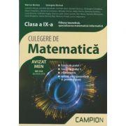 Culegere de matematica. Clasa a IX-a Filiera teoretica, specializarea matematica-informatica AVIZAT MEN 2018 ( Editura: Campion, Autori: Marius Burtea, Georgeta Burtea ISBN 978-606-8952-20-8 )