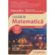 Culegere de matematica. Clasa a IX-a Semestrul I Filiera teoretica, specializarea matematica-informatica AVIZAT MEN 2018 ( Editura: Campion, Autori: Marius Burtea, Georgeta Burtea ISBN 978-606-8952-19-2 )