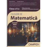 Culegere de matematica. Clasa a X-a Filiera teoretica, specializarea matematica-informatica AVIZAT MEN 2018 ( Editura: Campion, Autori: Marius Burtea, Georgeta Burtea ISBN 978-606-8952-22-2 )