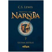 Cronicile din Narnia 7 Ultima batalie (Editura: Art Grup editorial, Autor: C. S. Lewis ISBN 978-606-788-232-2)