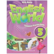 English World 5 Grammar Practice Book (Editura: Macmillan, Autor: Nick Beare ISBN 978-0-230-03208-8 )
