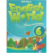 English World 6 Grammar Practice Book (Editura: Macmillan, Autor: Nick Beare ISBN 978-0-230-03209-5 )