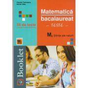 Matematica Bacalaureat Teste M2 - Stiinte ale naturii (Editura: Booklet, Autor(i): Claudia Temneanu, Adrian Alba ISBN 978-606-590-607-5 )