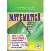 Matematica clasa a IX -a: algebra, geometrie, trigonometrie ; sinteze de teorie, exercitii si probleme ( editura: ICAR, autor: Catalin Petru Nicolescu, Madalina -Georgiana Nicolescu ISBN 978-973-606-126-4 )