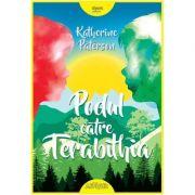Podul către Terabithia (Editura: Arthur, Autor: Katherine Paterson ISBN 9786067883701 )
