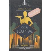 Cazul Joan M. (Editura: Paladin, Autor: James M. Cain 9786068673950)