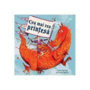 Cea mai rea printesa ( Editura: Arthur, Autor: Anna Kemp & Sara Ogilvie ISBN 978-606-788-159-2 )