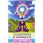 Constiinta si enigmele ei. ( Editura: Lux Sublima, Autor: Gregorian Bivolaru ISBN 978-973-1823-51-5 )