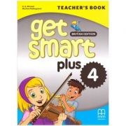 Get Smart Plus 4 Teacher's Book British Edition ( editura: MM Publications, autori: H. Q. Mitchell, Marileni Malkogianni, ISBN 978-618-05-2227-3)