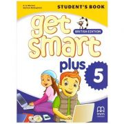 Get Smart Plus 5 Student's Book British Edition ( editura: MM Publications, autori: H. Q. Mitchell, Marileni Malkogianni, ISBN 978-618-05-2154-2)