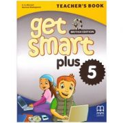 Get Smart Plus 5 Teacher's Book British Edition ( editura: MM Publications, autori: H. Q. Mitchell, Marileni Malkogianni, ISBN 978-618-05-2228-0)