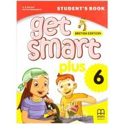 Get Smart Plus 6 Student's Book British Edition ( editura: MM Publications, autori: H. Q. Mitchell, Marileni Malkogianni, ISBN 978-618-05-2155-9)