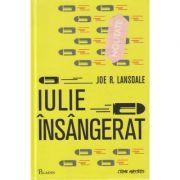 Iulie insangerat ( Editura: Paladin, Autor: Joe R. Lansdale 9786068673868)