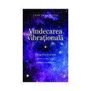 Vindecarea vibrationala. Intelege-ti tipul energetic pentru a avea o viata implinita si echilibrata ( Editura: Curtea Veche Publishing, Autor: Jaya Jaya Myra ISBN 978-606-44-0122-9 )