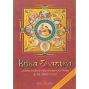 Koka Shastra: Un tratat medieval indian fundamental despre arta amorului ( Editura: Ganesha Publishing House ISBN 978-606-8742-03-8 )
