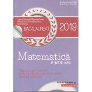Matematica BAC 2019 Mate-Info ( Editura: Paralela 45, Autor(i): Adrian Zanoschi, Gheorghe Iurea, Gabriel Popa ISBN 978-973-47-2792-6 )