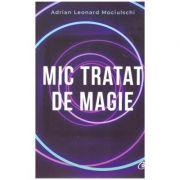Mic tratat de magie (Editura: Curtea Veche, Autor: Adrian Leonard Mociulschi, ISBN 978-606-44-0131-1 )