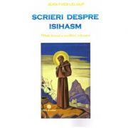 Scrieri despre isihasm. Metoda tainica a ascultarii interioare ( Editura: Firul Ariadnei, Autor: Jean Yves Leloup ISBN 978-973-86829-2-4 )