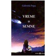 Vreme si semne ( Editura: Dharana, Autor: Gabriela Popa ISBN 978-606-9029-01-5 )
