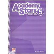 Academy Stars 5 Teacher's Book ( Editura: Macmillan, Autor: Dulce Alvarez ISBN 978-1-380-00654-7 )