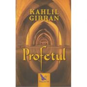 Profetul(Editura: For You, Autor: Kahlil Gibran ISBN 978-606-639-224-2 )