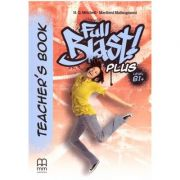 Full Blast Plus Level B1+ Teacher's book ( Editura: MM Publications, Autori: H. Q. Mitchell, Marileni Malkogianni ISBN 9786180522167)