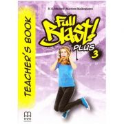 Full Blast Plus 3 Teacher's book ( Editura: MM Publications, Autori: H. Q. Mitchell, Marileni Malkogianni ISBN 978-618-05-2488-8)