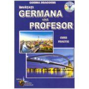 Germana fara profesor. Curs practic. Contine CD gratuit ( Editura: Steaua Nordului, Autor: Corina Dragomir ISBN 9786065114524 )