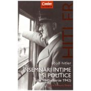 Insemnari intime si politice (1941-1942) vol 1 ( Editura: Corint, Autor: Adolf Hitler ISBN 978-606-793-213-3 )