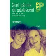 Sunt parinte de adolescent. Cand nimic nu pare sa mearga, exista solutii ( Editura: Trei, Autor: Olivier Revol ISBN 978-606-40-0520-5 )