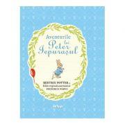 Aventurile lui Peter Iepurasul ( Editura: Arthur, Autor: Beatrix Potter ISBN 978-606-788-389-3 )