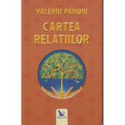 Cartea relatiilor ( Editura: For You, Autor: Valeriu Panoiu, ISBN 978-606-639-268-6 )
