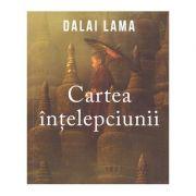 Cartea intelepciunii ( Editura: Curtea Veche, Autor Dalai Lama ISBN 978-606-44-0132-8 )