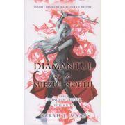 Diamantul de la Miezul Noptii. Seria Tronul de Clestar. Volumul 2 ( Editura: RAO, Autor: Sarah J. Maas ISBN 978-606-609-661-4 )