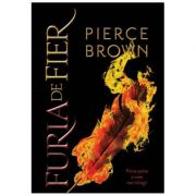 Furia de Fier vol 1 ( Editura: Paladin, Autor: Pierce Brown ISBN 978-606-867-398-1)