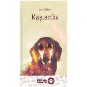 Kastanka ( Editura: Art Grup editorial, Autor: A. P. Cehov ISBN 978-606-710-547-6 )