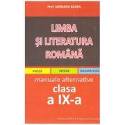 Limba si literatura romana pentru elevii de liceu. Manuale alternative clasa a IX-a. Proza, poezie, dramaturgie ( Editura: Badea, Autor: Mariana Badea ISBN 978-973-88119-4-2 )