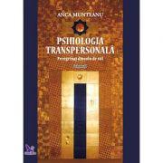 Psihologia transpersonala. Peregrinaj dincolo de val. volumul 1 ( Editura: ForYou, Autor: Anca Munteanu, ISBN 978-606-639-265-5 )