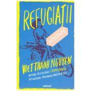Refugiatii ( Editura: Art Grup editorial, Autor: Viet Thanh Nguyen ISBN 978-606-710-568-1 )