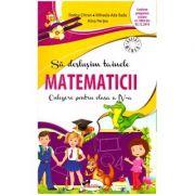 Sa deslusim tainele matematicii. Culegere pentru clasa a IV-a ( Editura: Aramis, Autori: Rodica Chiran, Mihaela-Ada Radu, Alina Pertea ISBN 978-606-706-455-1)