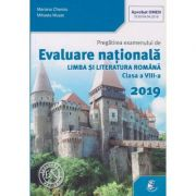 Evaluare nationala Limba si Literatura Romana clasa a VIII-a 2019(Editura: Sigma, Autor(i): Mariana Cheroiu, Mihaela Musat ISBN 9786069470060)