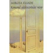 Romanul adolescentului miop(Editura: Tana, Autor: Mircea Eliade ISBN 973-1858-77-7)