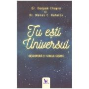Tu esti Universul. Descopera-ti sinele cosmic ( Editura: For You, Autor: Dr. Deepak Chopra, Dr. Menas C. Kafatos ISBN 978-606-639-211-2 )