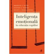 Inteligenta emotionala in educatia copiilor ( Editura: Curtea Veche, Autori: Maurice J. Elias, Steven E. Tobias, Brian S. Friedlander ISBN 978-973-669-834-7 )