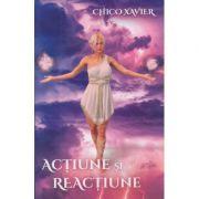 Actiune si reactiune ( Editura: Ganesha Publishing House, Autor: Chico Xavier ISBN 978-606-8742-44-1)