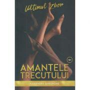 Amantele trecutului. Ultimul zbor vol 2 (Editura Stylished, Autor: Alexandra Gheorghe ISBN: 978-606-94670-5-3)