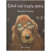 Cand voi creste mare (Editura: Nomina, Autor: Quentin Greban ISBN 9786065357976)